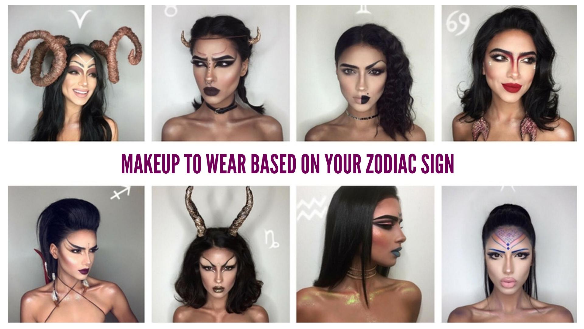 Your Zodiac Signs Makeup